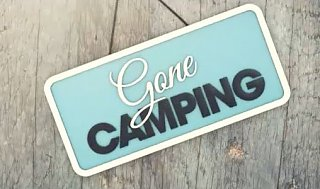 Click image for larger version  Name:gone_camping.jpg Views:27 Size:34.7 KB ID:117726