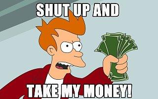 Shut-up-and-take-my-money-25.jpg